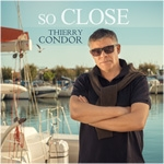 Thierry Condor - So Close (Album)