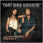 Estella Benedetti & Michael G. – That Was Smoking