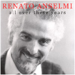 Renato Anselmi - All Over These Years