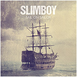 Slimboy – Sail On Sailor