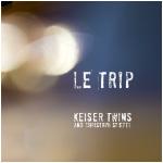 Keiser Twins – Le Trip – 150