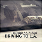 Thierry Condor - Driving To L.A.